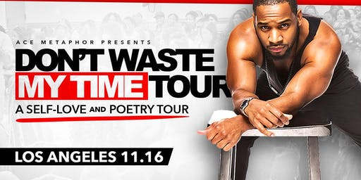 Don't Waste My Time: A Self-Love & Poetry Tour