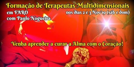CURSO DE TERAPIA MULTIDIMENSIONAL em FARO em Nov'19 c/ Paulo Nogueira bilhetes