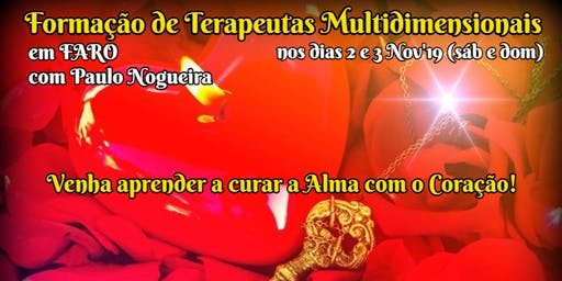 CURSO DE TERAPIA MULTIDIMENSIONAL em FARO em Nov'19 c/ Paulo Nogueira