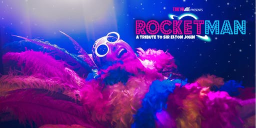 Rocketman - A Tribute to Sir Elton John. Brought to you by Floor Boys.