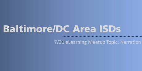 FREE ISD eLearning meet up - 7/31 topic is Narration tickets