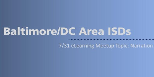 FREE ISD eLearning meet up - 7/31 topic is Narration