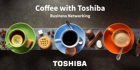 Coffee with Toshiba | Business Networking tickets