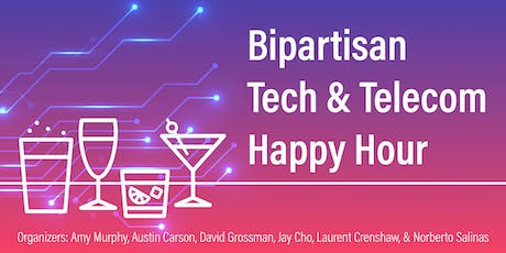 Bipartisan Tech & Telecom Happy Hour tickets