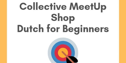 Collective MeetUp Shop Dutch for Beginners