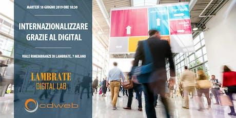 """""""Internazionalizzare grazie al digital"""": lo sviluppo nei mercati esteri nel B2B anche senza grandi budget biglietti"""