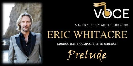 """Voce Concert: Eric Whitacre, Conductor and Composer-in-Residence, """"Prelude"""" tickets"""