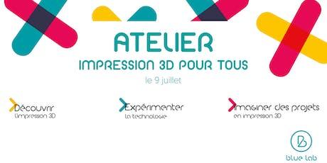 Atelier Impression 3D pour tous billets