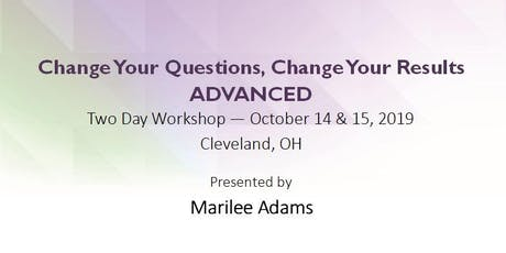 Change Your Questions, Change Your Results - ADVANCED - Fall 2019 tickets