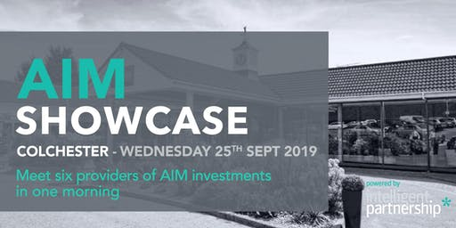 AIM Showcase for financial advisers and wealth managers | Colchester
