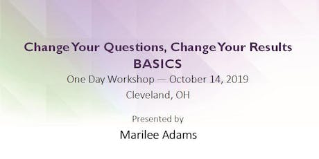 Change Your Questions, Change Your Results: Basics - Fall 2019 tickets