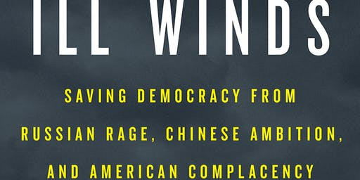 Larry Diamond  - Ill Winds: Saving Democracy from Russian Rage, Chinese Ambition and American Complacency