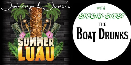 Johnny & June's Luau with The Boat Drunks