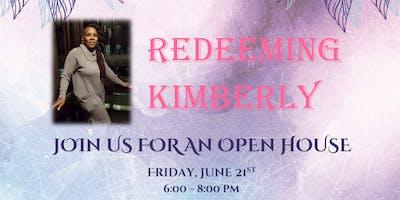 Redeeming Kimberly Open House