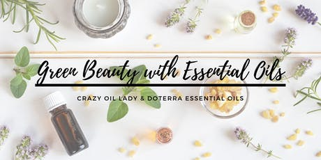 Green Beauty with Essential Oils tickets