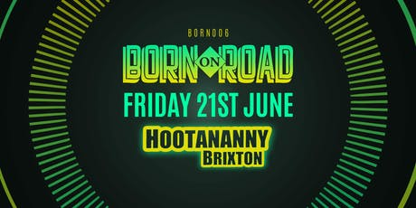 Born On Road 006 - London tickets