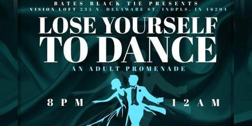 Bates Black Tie Presents: Lose Yourself to Dance Adult Prom