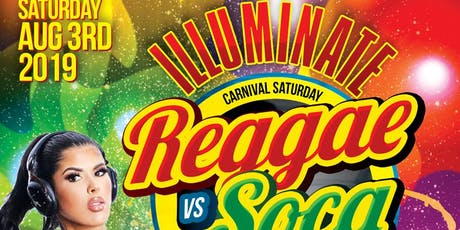 iLLUMINATE REGGAE VS SOCA tickets