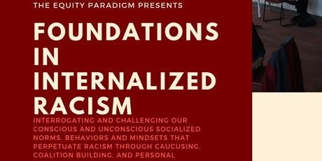 Foundations in Internalized Racism - {8.13.2019} tickets