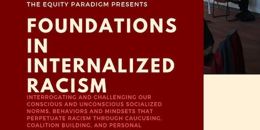 Foundations in Internalized Racism - {8.13.2019}