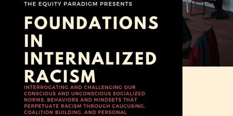 Foundations in Internalized Racism - {9.18.2019} tickets