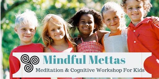Mindful Metta's-Meditation & Cognitive Workshop for Kids