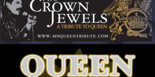 The Crown Jewels-  A Queen Tribute FRIDAY
