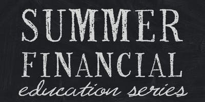 Summer Financial Education Series sponsored by LifeMark Securities