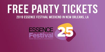 Essence Festival Weekend VIP Guest List (Free Party Tickets)