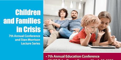 7th Annual Children and Families in Crisis Conference tickets
