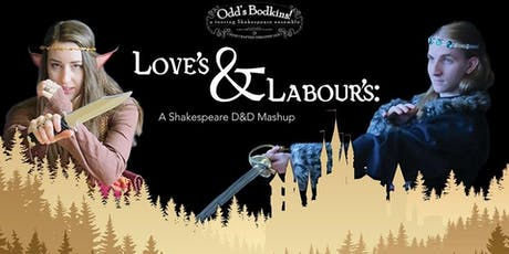 Love's & Labour's: A Shakespeare D&D Mashup tickets