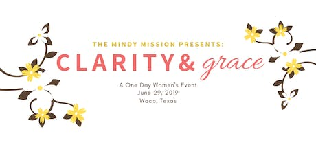 Clarity & Grace: A One Day Women's Event In Waco, TX tickets