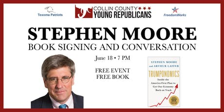 Collin YRs present Stephen Moore, author of Trumponomics tickets