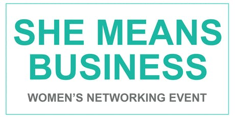 She Means Business - Women's Networking Event tickets