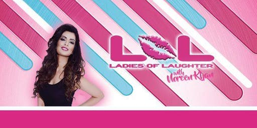 LOL (Ladies Of Laughter) With Noreen Khan : Glasgow