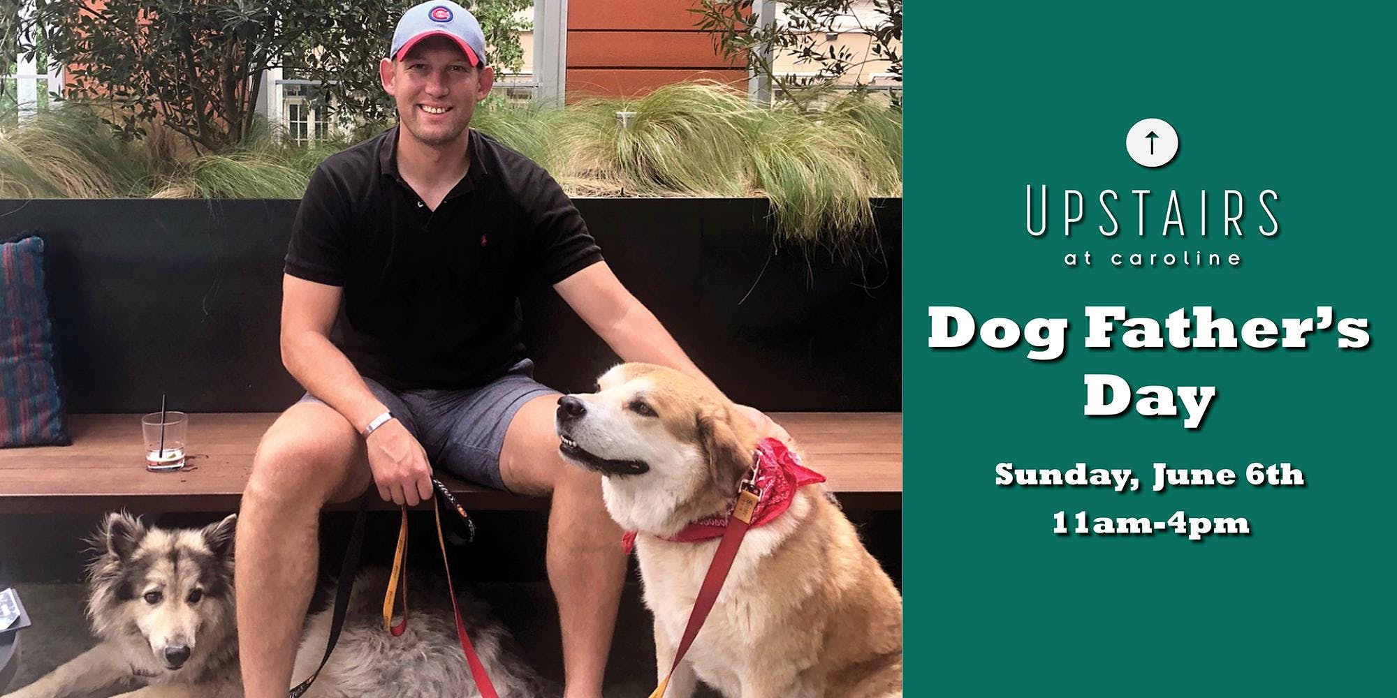 Dog Father's Day at Upstairs at Caroline