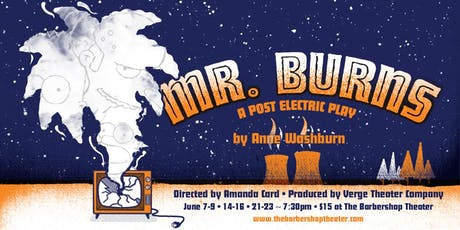 Mr. Burns: a post-electric play by Anne Washburn tickets