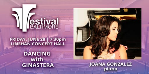FESTIVAL BALTIMORE Concert 7: DANCING with GINASTERA
