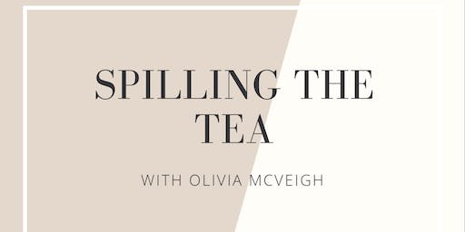 Spilling the Tea with Olivia McVeigh