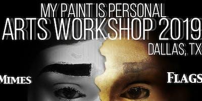 My Paint Is Personal Arts Workshop & Seminar 2019