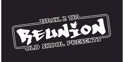 Back 2 da old skool presents... REUNION