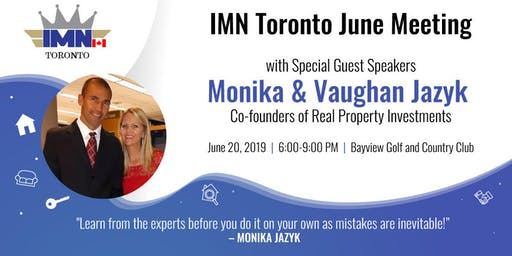 IMN Toronto June Meeting with Special Guests Monika & Vaughan Jazyk