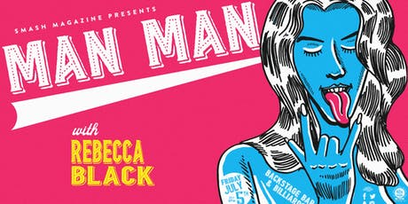 Man Man with Rebecca Black tickets