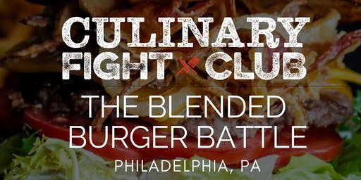 Culinary Fight Club - PHILADELPHIA: The Blended Burger Battle