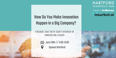 Hartford InsurTech Hub - How Do You Make Innovation Happen in a Big Company?  tickets