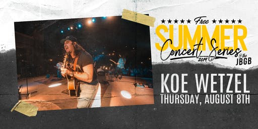 Koe Wetzel live at JBGB August 8th