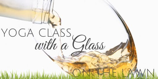 Yoga Class with a Glass (on the lawn)