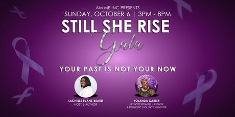 1st ANNUAL STILL SHE RISE GALA A NIGHT TO BRING AWARENESS TO DOMESTIC VIOLENCE  tickets