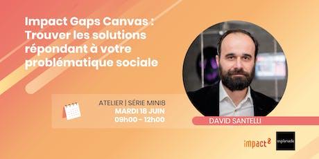 Impact Gaps Canvas : trouver les solutions répondant à votre problématique sociale tickets
