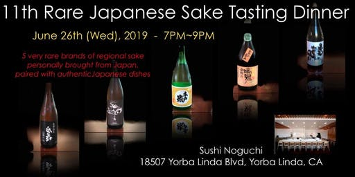11th Rare Japanese Sake Tasting Dinner in OC! $100/person(plus tax & gratuity)